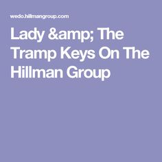Lady & The Tramp Keys On The Hillman Group