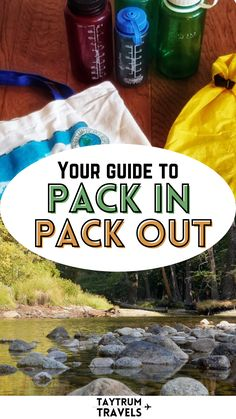 What are the principles of pack in, pack out? What is leave no trace and how can you apply it? Follow this guide to leave places better than you found them. Packing Tips For Travel, Travel Guides, Vacation Packing, Packing Lists, Travel Info, Travel Hacks, Travel Essentials, Solo Travel, Travel Usa