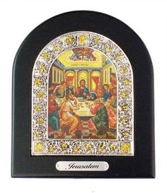 The last Supper - Icon With Wood and Metal Frame SIZE: h 18 /w 15, from jerusalempearls.com