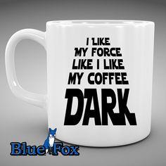 funny Coffee Mug,I like my Coffee and Force Black star wars ceramic Coffee Cup MUG-043 on Etsy, $9.99