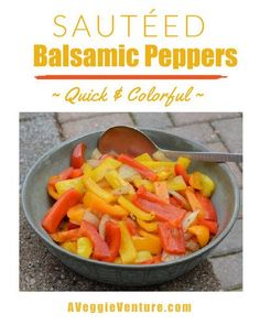 Sautéed Balsamic Peppers, another quick and easy side ♥ AVeggieVenture.com. New Recipes, Easy Recipes, Vegan Recipes, Favorite Recipes, Stuffed Pepper Soup, Stuffed Sweet Peppers, Easy Summer Meals, Easy Meals, Spanish Stew