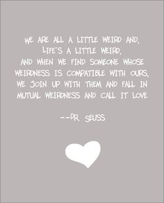 Dr Seuss Weird Love Quote Print by ajsterrett on Etsy, $16.00