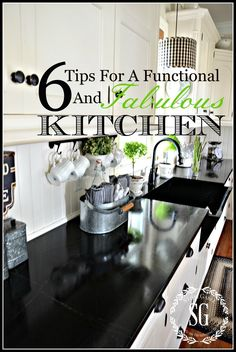 6 TIPS FOR A FUNCTIONAL AND FABULOUS KITCHEN-Use these 6 tips for a kitchen that is functional AND fabulous!-stonegableblog.com