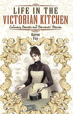 Buy Life in the Victorian Kitchen: Culinary Secrets and Servants' Stories by Karen Foy and Read this Book on Kobo's Free Apps. Discover Kobo's Vast Collection of Ebooks and Audiobooks Today - Over 4 Million Titles! Victorian Life, Victorian Kitchen, Books To Buy, Books To Read, My Books, Safari, Reading Material, Book Club Books, Book Nerd