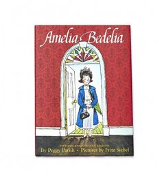 Amelia Bedelia  I loved these books when I was little