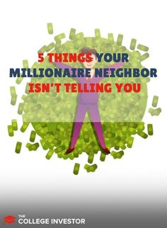 Here are the 5 things your millionaire neighbor isn't telling you about getting rich, and you likely already know one living by you.