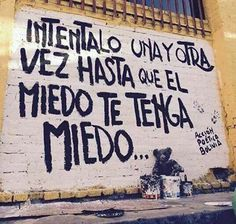 Ganale al miedo Motivational Phrases, Inspirational Quotes, Faith Quotes, Me Quotes, Urban Poetry, Rock Argentino, Street Quotes, Coaching, Quotes About Everything