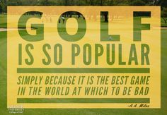 In honor of the Master's Tournament  Quote by A.A. Milne - author of Winnie the Pooh on Golf