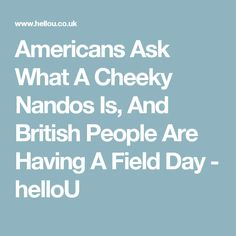 Americans Ask What A Cheeky Nandos Is, And British People Are Having A Field Day - helloU Cheeky Nandos, British People, Field Day, American, British