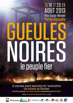 Spectacle Gueules noires, le peuple fier. Du 15 au 24 août 2013 à Saint-Avold.