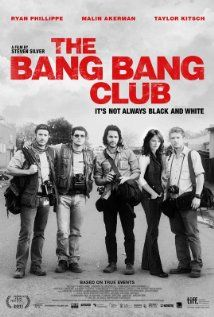 The Bang Bang Club (2010)  106 min  -  Drama A drama based on the true-life experiences of four combat photographers capturing the final days of apartheid in South Africa.    Director:  Steven Silver  Writers:  Greg Marinovich (book), John McBrearty, 2 more credits »  Stars:  Ryan Phillippe, Malin Akerman, Taylor Kitsch