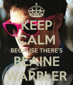 Keep calm because there's Blaine Warbler Anderson