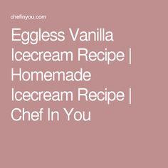 Eggless Vanilla Icecream Recipe | Homemade Icecream Recipe | Chef In You