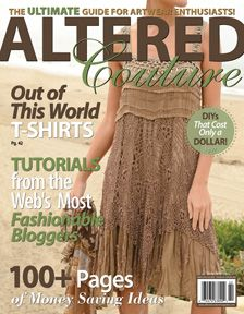 Altered Couture - Upcycled Clothing, Shoes and Accessories, Inspiring Tips and Simple Techniques to Get You Started Altering Your Own Wardrobe
