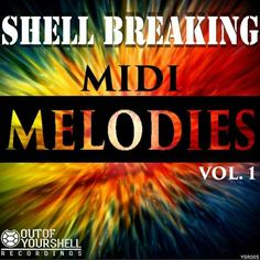 Shell Breaking Melodies Vol.1 MiDi-AUDIOSTRiKE, midi-patterns, Shell, MIDI, Melodies, Breaking, AUDIOSTRiKE