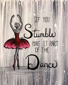 View Paint and Sip Artwork - Pinot's Palette - Trend Gracious Quotes 2019 Dancer Quotes, Ballet Quotes, Ballerina Quotes, Dance Motivation, Sunday Motivation, Dance Paintings, Ballet Painting, Motivational Quotes, Inspirational Quotes