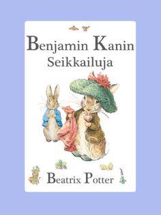 Benjamin Kanin Seikkailuja Beatrix Potter, Grimm, Family Life, Fairy Tales, Books, Gardening, Livros, Libros, Garten