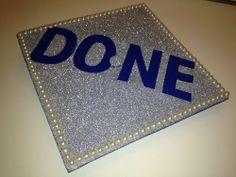 Graduation cap decoration ideas - this gets the point across haha