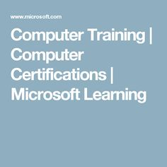 Computer Training | Computer Certifications | Microsoft Learning