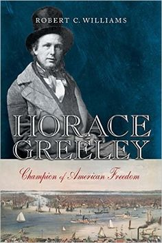 Horace Greeley (E415.9.G8 W55 2006)