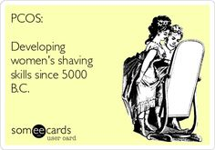 """I created my first eecard!  ~ xo Dr Fiona  """"PCOS: Developing women's shaving skills since 5000 B.C. """""""