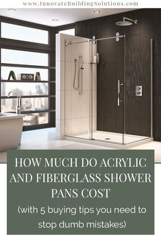 How much do acrylic and fiberglass shower pans cost? We give you the HONEST truth in this article!   Innovate Building Solutions   Bathroom Remodel   DIY Shower Panels   bathroom shower   #Acrylic #fiberglass #ShowerPans Glass Block Shower, Shower Wall Kits, Glass Shower Doors, Diy Shower, Shower Tips, Shower Base, Bathroom Showers, Small Bathroom, Master Bathroom
