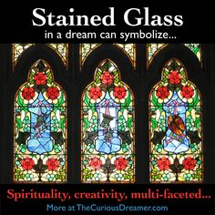 A stained glass window in a dream might represent spirituality, religion, or something multi-faceted in your real life. More at TheCuriousDreamer. What Your Dreams Mean, What Dreams May Come, Dream Book, Dream Art, Book Meaning, Facts About Dreams, Dream Dictionary, Dream Symbols, Dream Meanings