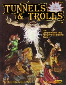 Tunnels & Trolls   Create your own roleplaying game books w/ RPG Bard: www.rpgbard.com   Pathfinder PFRPG Dungeons and Dragons ADND DND OGL d20 OSR OSRIC Warhammer 40000 40k Fantasy Roleplay WFRP Star Wars Exalted World of Darkness Dragon Age Iron Kingdoms Fate Core System Savage Worlds Shadowrun Dungeon Crawl Classics DCC Call of Cthulhu CoC Basic Role Playing BRP Traveller Battletech The One Ring TOR fantasy science fiction horror