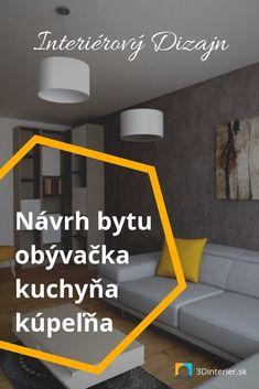 Návrh moderného interiéru pre rekonštrukciu 4 izbového bytu - obývačka, kuchyňa a kúpeľňa. Home Decor, Home Interior Design, Decoration Home, Home Decoration