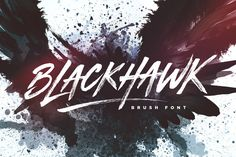 BLACKHAWK Brush Font by Sam Parrett on @creativemarket