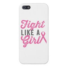 Fight Like A Girl - Breast Cancer Awareness Case For iPhone 5 from Zazzle.com