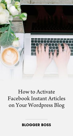 How to Activate Facebook Instant Articles on Your WordPress Blog