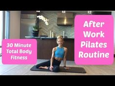 After Work Pilates Routine. 30 Minutes To A Balanced Body - YouTube
