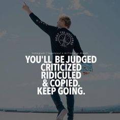 Never get discouraged by the opinions of others keep going Just Keep Going, Motivation Success, Ambition, Inspirational Quotes, Instagram Posts, Advice, Life Coach Quotes, Tips, Inspiring Quotes