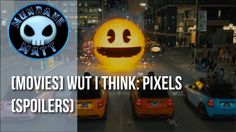 [Movies] Wut I Think: PIXELS (Spoilers)