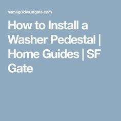 How to Install a Washer Pedestal   Home Guides   SF Gate