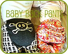 """Free """"Baby-Back"""" pants pattern and tutorial in sizes 0-3, 3-6, & 6-12 mos."""