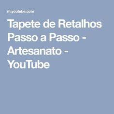 Tapete de Retalhos Passo a Passo - Artesanato - YouTube