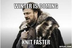 resized_winter-is-coming-meme-generator-winter-is-coming-knit-faster-b5af95.jpg (800×533)