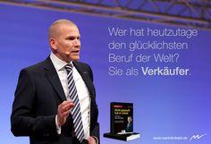 Wer hat heutzutage den glücklichsten Beruf der Welt? Sie als Verkäufer. www.martinlimbeck.de