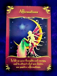 "This week's intuitive card guidance from Doreen Virtue's  ""Magical Messages from the Fairies Oracle Cards"" 'Affirmations' To lift up your thoughts and energy, and to attract what you desire, use positive affirmations."