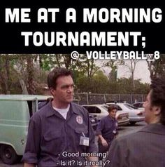 """when i woke up at midnight for a tournament.. i can hear coach now, """"no sleeping on the bus! blare heavy metal, braid the whole team's hair; I don't care - but NO SLEEPING!"""""""