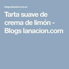 Tarta suave de crema de limón - Blogs lanacion.com