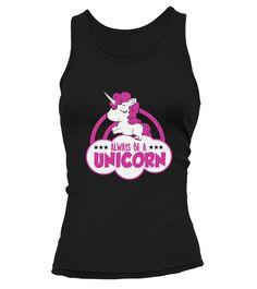 T shirt  Always be a Unicorn  fashion trend 2018 #tshirt, #tshirtfashion, #fashion