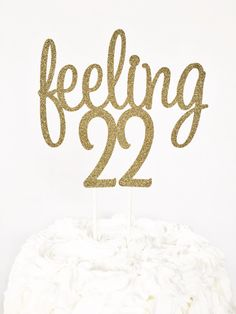 Feeling 22 Cake Topper / 22nd Birthday Party / Twenty Two / 22 Years Old / Custom Birthday Cake Topper / Centerpiece / Dessert Table Decor by GlitterDesignsCo on Etsy https://www.etsy.com/listing/499961275/feeling-22-cake-topper-22nd-birthday