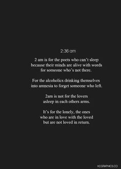 2am is not for the lovers asleep in each other's arms.