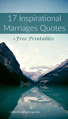 17 Inspirational Marriage Quotes + a free printable for each one - encouragement and inspiration for your marriage. Love quotes | Marriage tips | Marriage advice