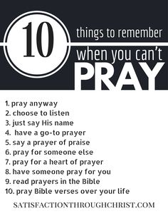 Print this list of Ten Things to Remember When You Can't Pray for your War Room! Make prayer a bigger part of your life with baby steps from Satisfaction Through Christ