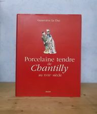 PORCELAINE TENDRE DE CHANTILLY AU 18ème SIECLE MANUFACTURE TECHNIQUES PRODUITS