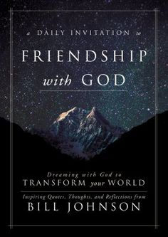 A Daily Invitation to Friendship with God: Dreaming with God to Transform Your World